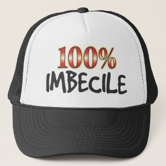 Imbecile 100 Percent Trucker Hat