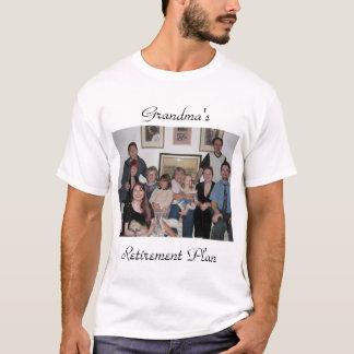 IMG_0480, Grandma's, Retirement Plan T-Shirt