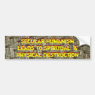 IMG_2175, Secular Humanism leads to Spiritual  ... Bumper Sticker