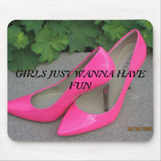 IMG_2706 GIRLS JUST WANNA HAVE FUN MOUSEPAD