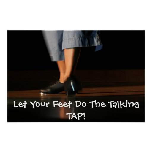 img_5979, Let Your Feet Do The TalkingTAP! Poster