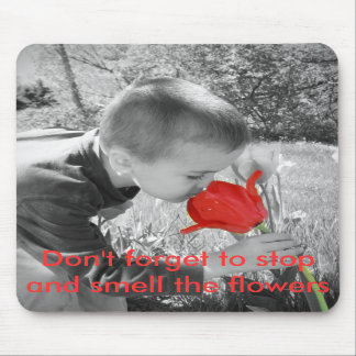 IMG_8255_edited-1, Don't forget to stop and sme... Mousepad