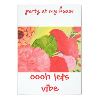 IMGA0122, oooh lets vibe , party at my house 13 Cm X 18 Cm Invitation Card