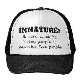 IMMATURE = Fun People Cap
