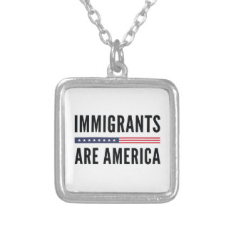 Immigrants Are America Silver Plated Necklace