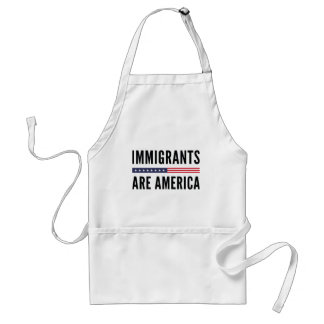 Immigrants Are America Standard Apron