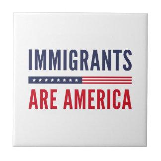 Immigrants Are America Tile