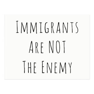 """Immigrants are NOT the Enemy"" Patriotic Message Postcard"