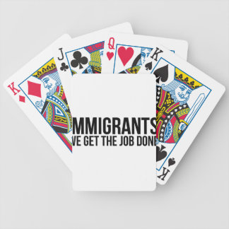 Immigrants We Get The Job Done Resist Anti Trump Bicycle Playing Cards