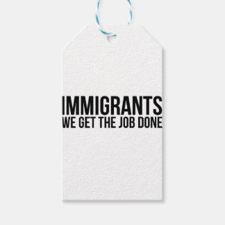 Immigrants We Get The Job Done Resist Anti Trump Gift Tags