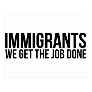 Immigrants We Get The Job Done Resist Anti Trump Postcard