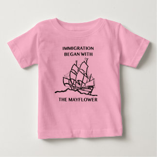 Immigration Began with the Mayflower Baby T-Shirt