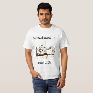 Impawtance of a meditation T-Shirt