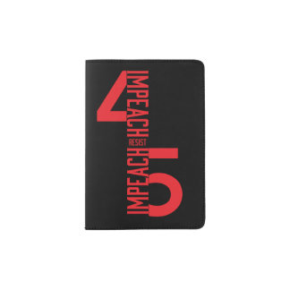 IMPEACH #45 RESIST PASSPORT HOLDER