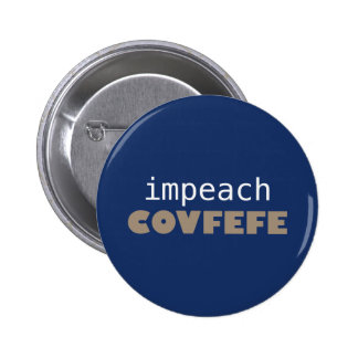 Impeach covfefe 6 cm round badge