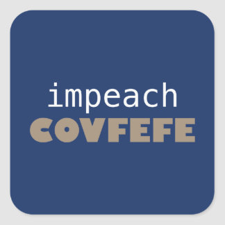 Impeach covfefe square sticker