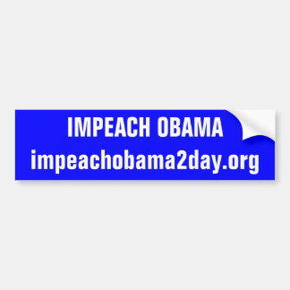 IMPEACH OBAMAimpeachobama2day.org Bumper Sticker