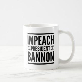 "Impeach ""President"" Steve Bannon Coffee Mug"