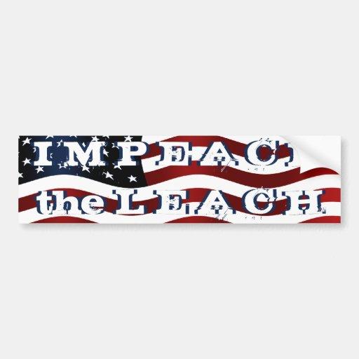 Impeach the Leach Bumper Stickers