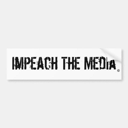 Impeach The Media Bumper Stickers