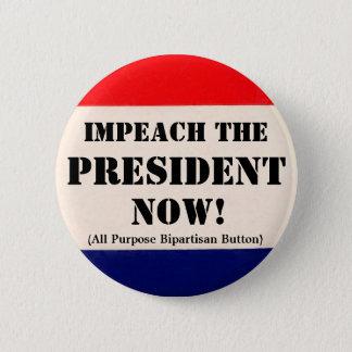 Impeach the President Now 6 Cm Round Badge