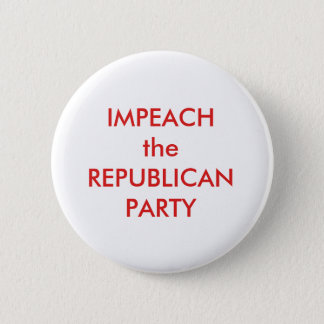 IMPEACH the REPUBLICAN PARTY 6 Cm Round Badge