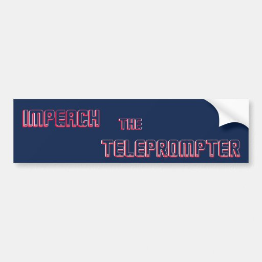 Impeach theTeleprompter Bumper Stickers