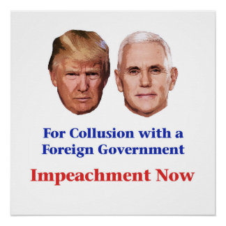Impeach Trump and Pence for Collusion Poster