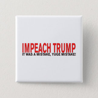 Impeach Trump It was a mistake, Yuge mistake! 15 Cm Square Badge