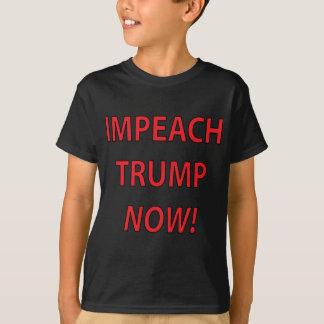 IMPEACH TRUMP NOW! T-Shirt