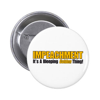 Impeachment It's A Bleeping Golden Thing 6 Cm Round Badge