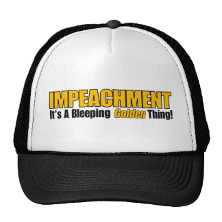 Impeachment It's A Bleeping Golden Thing Mesh Hat