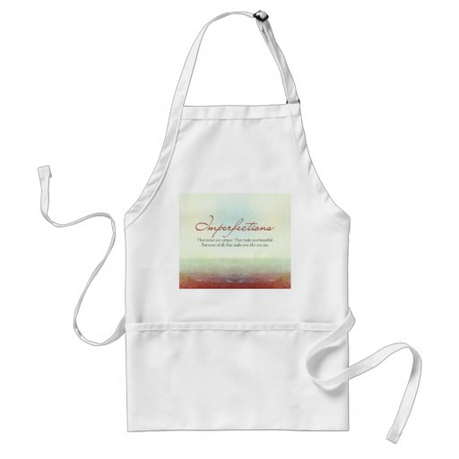 Imperfections. They make you unique… Apron