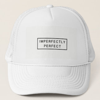 Imperfectly Perfect Trucker Hat