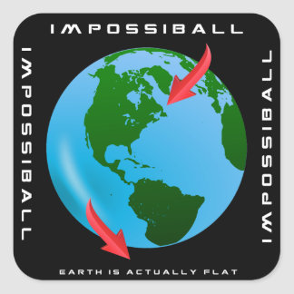 IMPOSSIBALL - Earth is Actually Flat (FE Designs) Square Sticker