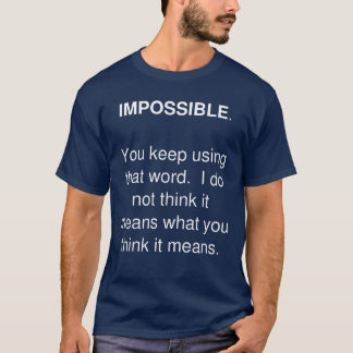 Impossible? Men's T-hsirt with Luke 18:27 T-Shirt