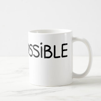 Impossible Nothing is Coffee Mug