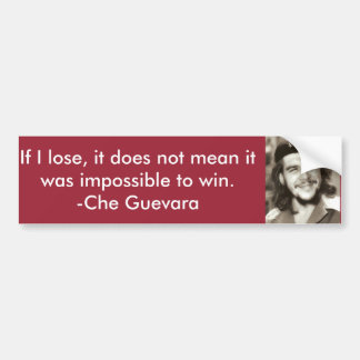 """Impossible To Win"" Che Quote Bumper Sticker"
