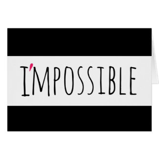 I'MPOSSIBLE - You Got This Card