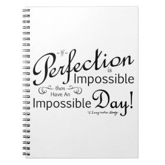 Impossibly Perfect Day Notebook