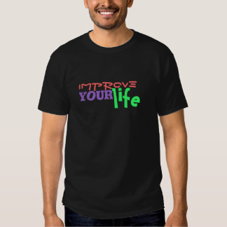 improve your life tees