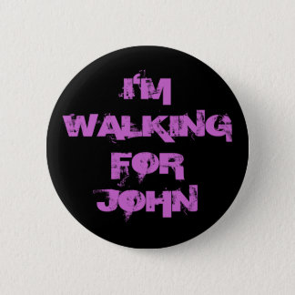 I'MWALKINGFORJOHN 6 CM ROUND BADGE