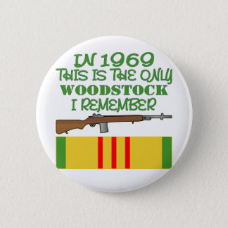 In 1969 The Only Woodstock I Remember Vietnam 6 Cm Round Badge