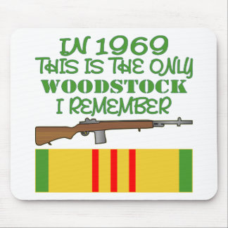 In 1969 The Only Woodstock I Remember Vietnam Mouse Pad
