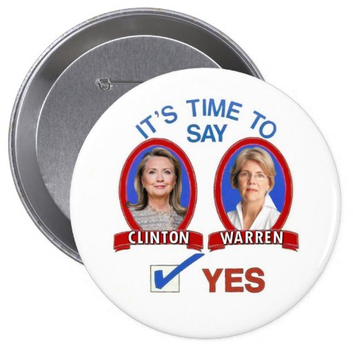 In 2016 -- Hillary for President; Liz for Veep Buttons