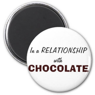 In a Relationship with Chocolate Magnet