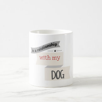 In A Relationship With My Dog Gray Mug