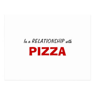 In a Relationship with Pizza Post Cards