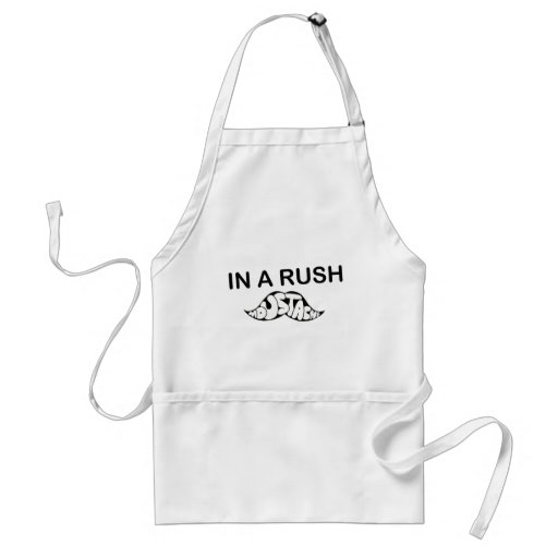 in a rush , moustache fun funny humour aprons