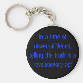 In a time of universal deceit, telling the trut... basic round button key ring